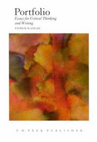 Portfolio: Essays for Critical Thinking & Writing.