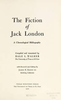 The Fiction of Jack London: A chronological bibliography