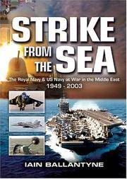 Strike from the Sea  The Royal Navy and the United States Navy at War in  the Middle East