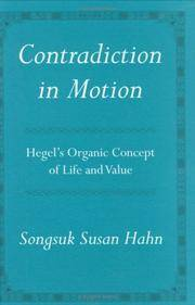 Contradiction in Motion : Hegel's organic Concept of Life and Value
