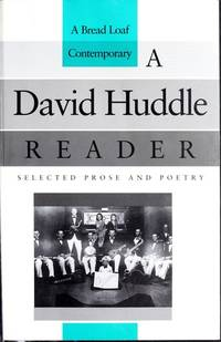 A David Huddle Reader: Selected Prose and Poetry