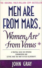 image of Men Are from Mars, Women Are from Venus : A Practical Guide for Improving Communication and Getting What You Want in Your Relationships