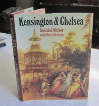 KENSINGTON & CHELSEA. A Social And Architectural History.