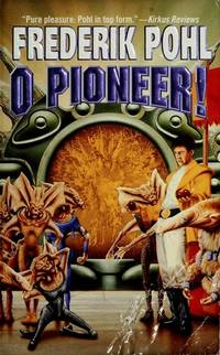 O Pioneer! by Frederik Pohl - Paperback - April 1999 - from The Book Worm Bookstore, LLC (SKU: 198575)