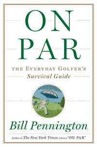 On Par The Everyday Golfer'S Survival Guide