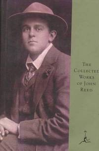 The Collected Works Of John Reed