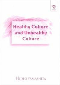 Healthy culture and unhealthy culture.