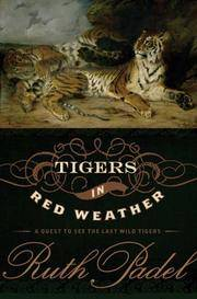 Tigers in Red Weather - A Quest for the last Wild  Tigers