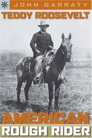 Teddy Roosevelt, American Rough Rider