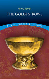 image of The Golden Bowl (Dover Thrift Editions)