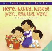Here, Kitty, Kitty!/Ven, gatita, ven! (My Family: Mi Familia)