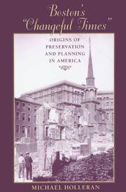 Boston\'s \'Changeful Times\': Origins of Preservation and Planning in America (Creating the North American Landscape)