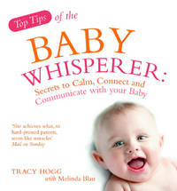 image of Top Tips from the Baby Whisperer: Secrets to Calm, Connect and Communicate with your Baby