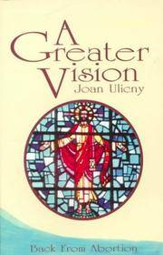A Greater Vision: Back from Abortion