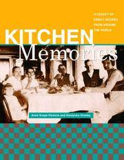 Kitchen Memories: A Legacy of Family Recipes from Around the World (Capital Lifestyles) by  Alexandra Greeley Anne Snape Parsons - Paperback - August 2007 - from Firefly Bookstore and Biblio.com