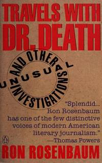 image of Travels With Dr. Death and Other Unusual Investigations