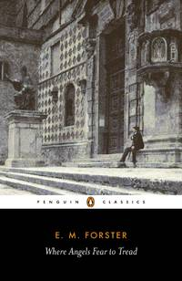 image of Where Angels Fear to Tread (Penguin Classics)