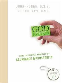 Living the Spiritual Principles of Abundance & Prosperity, Volume 1