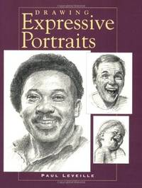 Drawing Expressive Portraits by Paul Leveille - Paperback - Later Printing - 2001 - from Always Superior Books and Biblio.com