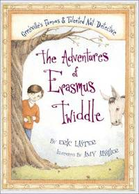 The Adventures of Erasmus Twiddle: Grmkville's Famous & Talented Not-Detective