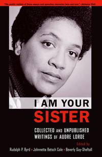 I Am Your Sister: Collected and Unpublished Writings of Audre Lorde (Transgressing Boundaries:...
