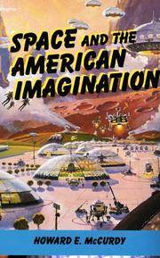 Space and the American Imagination by Howard McCurdy - Paperback - 1999-01-17 - from Bacobooks (SKU: K-573-01)