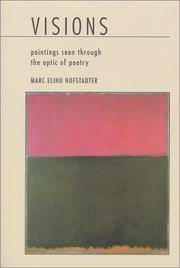 Visions: Paintings by Jackson Pollock, Mark Rothko, Chang Dai-Chien, Georgia O'Keefe and California ImpressionistsSeen Through the Optic of Poetry.