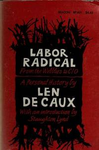 Labor Radical: From the Wobblies to Cio, a Personal History.