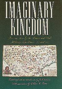 IMAGINARY KINGDOM: Texas as Seen by the Rivera and Rubi Military Expeditions, 1727 and 1767