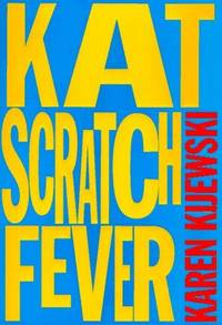Kat Scratch Fever by  Karen Kijewski - Signed First Edition - 1997-06-16 - from Schwabe Books and Biblio.com