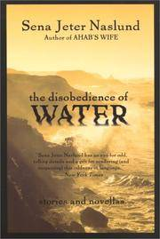 The Disobedience of Water: Stories and Novellas
