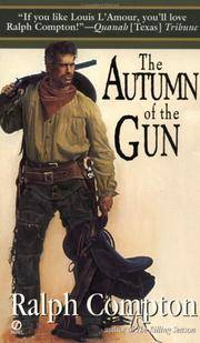 The Autumn of the Gun (Trail of the Gunfighter, No.3) by Compton, Ralph