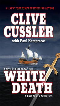 White Death A Novel from the NUMA Files: a Kurt Austin Adventure by Clive Cussler with Paul Kemprecos - Paperback - 2004 - from New and Gently Read Books and Biblio.com