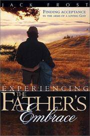 Experiencing the Father\'s Embrace