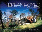 Dream Homes Washington DC  An Exclusive Showcase of Washington DC's Finest  Architects by  LLC Panache Partners - Hardcover - 2008 - from BookNest and Biblio.co.uk