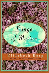 Range of Motion by  Elizabeth Berg - First Edition - 1995-08-22 - from Kayleighbug Books and Biblio.com