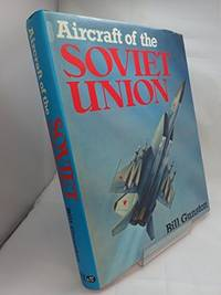 Aircraft of the Soviet Union: The encyclopaedia of Soviet aircraft since 1917 by Bill Gunston - Hardcover - 1983-01-01 - from Ergodebooks and Biblio.com