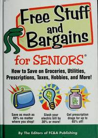 Free Stuff & Bargains for SENIORS: How to save on groceries, utilities, prescriptions, taxes,...