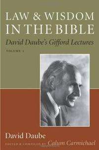 Law and Wisdom in the Bible: Volume 2: David Daubes Gifford Lectures