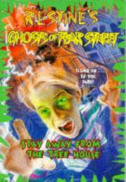 Ghosts of Fear Street - Stay Away from the Tree house Book 5