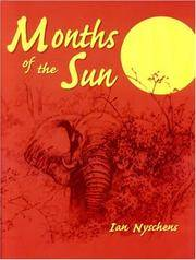 Months of the Sun: Forty Years of Elephant Hunting in the Zambezi Valley
