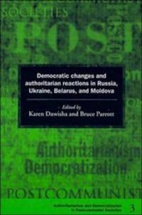 image of Democratic Changes and Authoritarian Reactions in Russia, Ukraine, Belarus, and Moldova