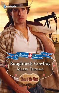 Roughneck Cowboy (Harlequin American Romance #1341)