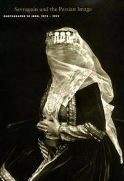 Sevruguin and the Persian Image: Photographs of Iran, 1870-1930