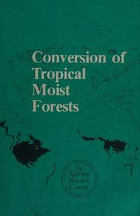 Conversion Of Tropical Moist Forests