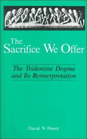The Sacrifice We Offer: The Tridentine Dogma and Its Reinterpretation