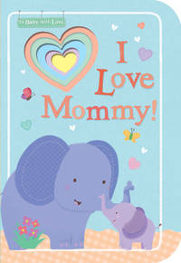 I Love Mommy!