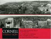 Cornell Then and Now: Historic and Contemporary Views of Cornell University