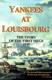 Yankees at Louisbourg: The Story of the First Siege 1745
