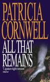 image of All That Remains (Dr. Kay Scarpetta Mystery)